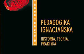 Pedagogika ignacjańska - historia, teoria, praktyka