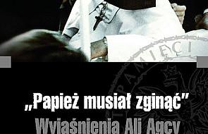 """""""Papież musiał zginąć. Wyjaśnienia Ali Agcy"""""""