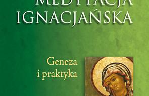 Medytacja ignacjańska - geneza i praktyka
