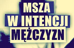 Kraków: Msza św. w intencji mężczyzn