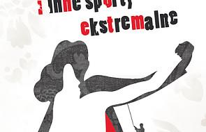 Miłość i inne sporty ekstremalne