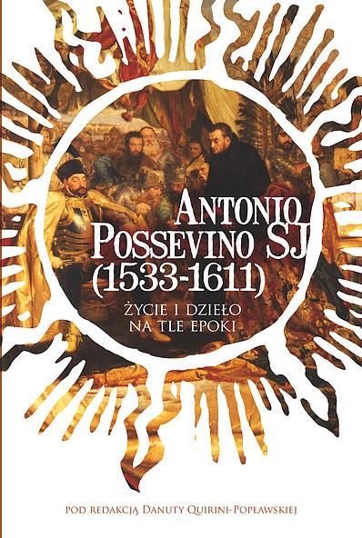 Życie i dzieło o. Antonio Possevina SJ - zdjęcie w treści artykułu