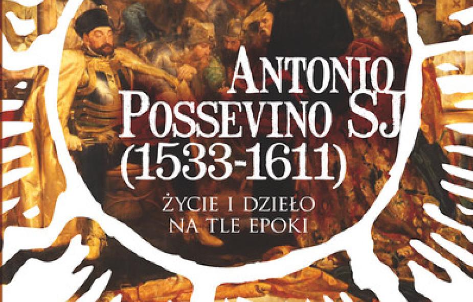 Życie i dzieło o. Antonio Possevina SJ