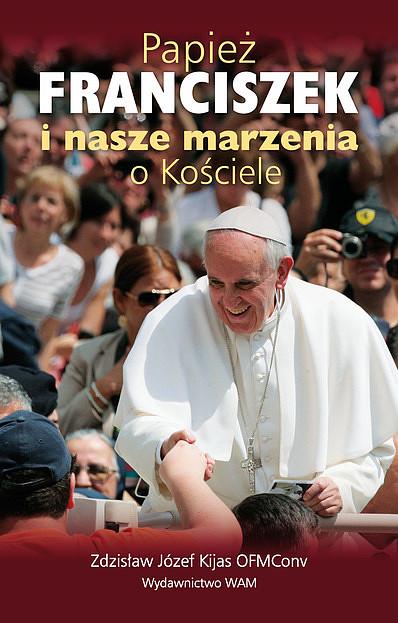 Papież Franciszek i nasze marzenia o Kościele - zdjęcie w treści artykułu