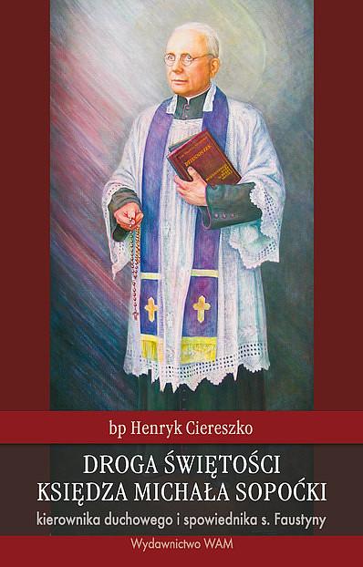 Droga świętości księdza Michała Sopoćki - zdjęcie w treści artykułu
