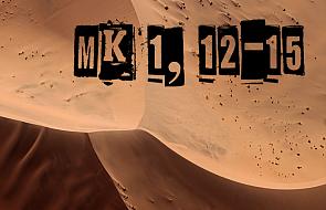 90 sekund z Ewangelią - Mk 1, 12-15