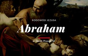 Dla tych co zaspali - Jacek Prusak SJ o Abrahamie