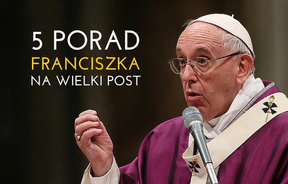 5 porad papieża na Wielki Post