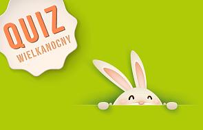 Sprawdź swoją wiedzę o Wielkanocy! [QUIZ]
