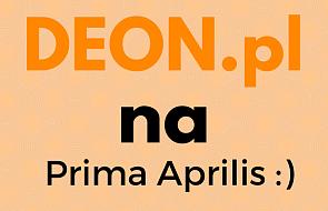 DEON.pl na Prima Aprilis [SPROSTOWANIA]