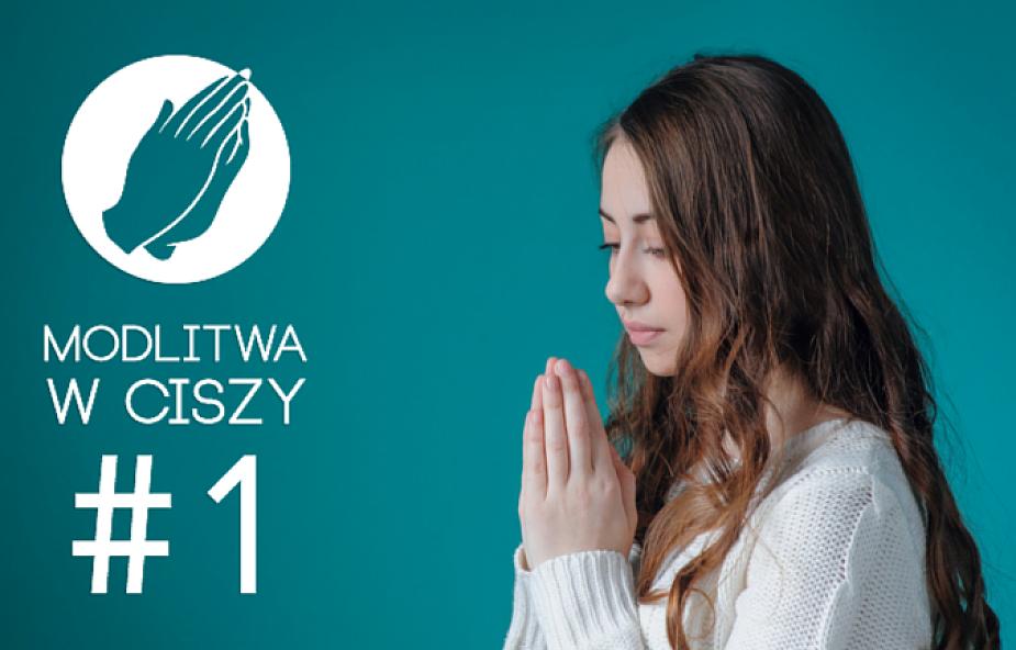 Skuteczny sposób, by modlić się w ciszy