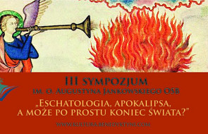"""Sympozjum """"Eschatologia, apokalipsa, a może po prostu koniec świata?"""""""