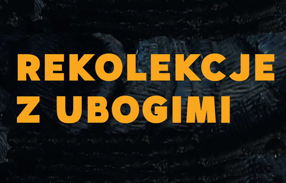 Warszawa: adwentowe rekolekcje z ubogimi