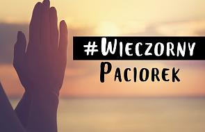 #WieczornyPaciorek: modlitwa, która pomoże ci odnaleźć pokój
