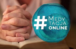 #MedytacjaOnline: jaki jest Jezus i czego od ciebie oczekuje?