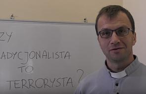 Czy tradycjonalista to terrorysta?