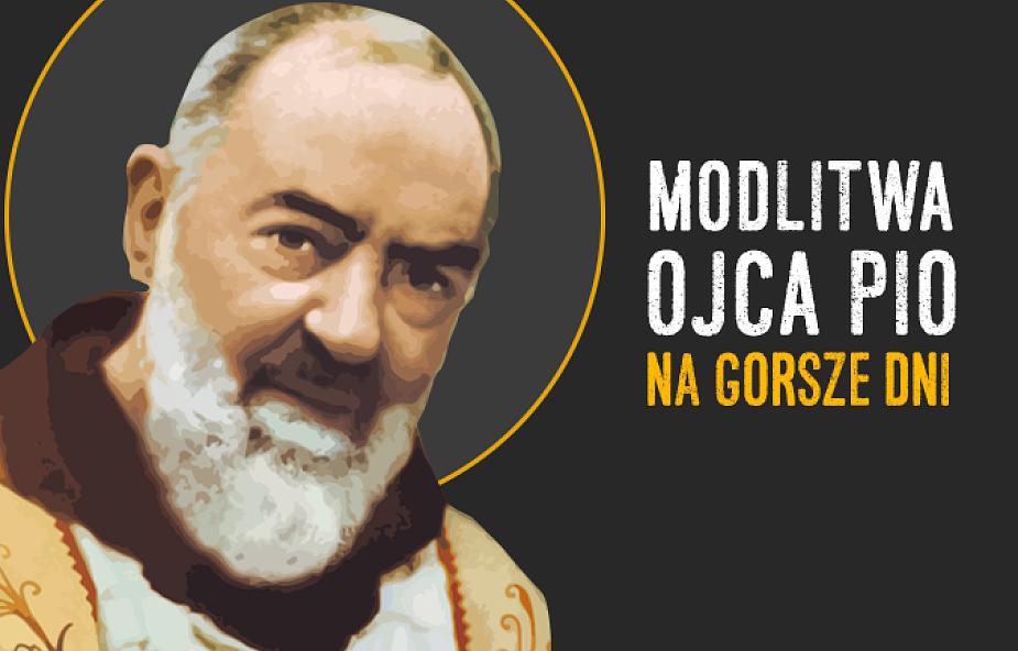 Modlitwa św. Ojca Pio, która pomoże ci, gdy masz gorszy dzień