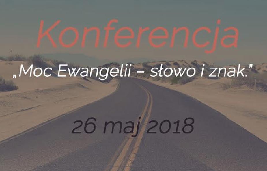 """Konferencja """"Moc Ewangelii - słowo i znak"""""""