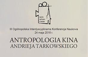 "III Ogólnopolska Konferencja Naukowa ""Antropologia kina Andrieja Tarkowskiego"""