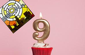 Wkrótce obchodzimy 9. urodziny. Pomóż nam je zorganizować i wybierz najlepszą opcję