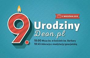 Nadchodzą urodziny DEON.pl. Chodź i podziękuj razem z nami Bogu za te 9 lat
