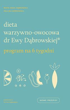 Dieta warzywno-owocowa dr Ewy Dąbrowskiej ® Program na 6 tygodni