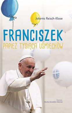Franciszek Papież tysiąca uśmiechów
