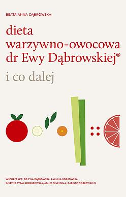 Dieta warzywno-owocowa dr Ewy Dąbrowskiej® - i co dalej