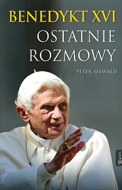 Benedykt XVI - Ostatnie rozmowy