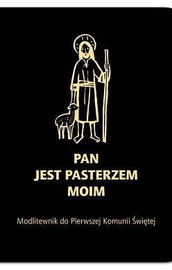 Pan jest pasterzem moim Modlitewnik do Pierwszej Komunii Świętej (czarny)