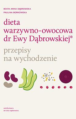 Dieta warzywno-owocowa dr Ewy Dąbrowskiej ® Przepisy na wychodzenie