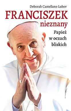 Franciszek nieznany Papież w oczach bliskich