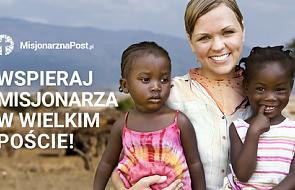 Misjonarz na Post: misjonarze potrzebują naszej modlitwy