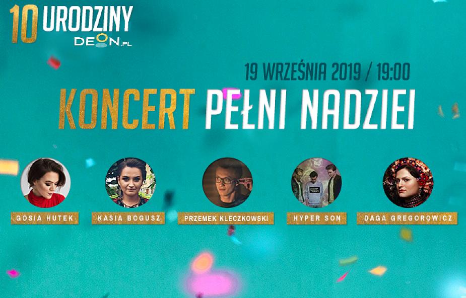 Chcemy mieć nadzieję i Wam ją dawać. Niezwykły koncert na 10. urodziny DEON.pl