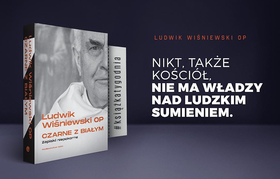 Ludwik Wiśniewski OP: postępuj według swego sumienia