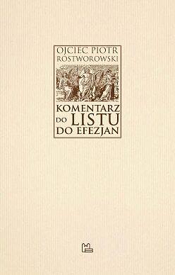 Komentarz do Listu do Efezjan / Rostworowski