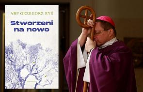 Nowa książka abpa Rysia na Wielki Post. Przeżyj niezwykłe rekolekcje