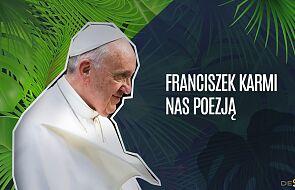 Franciszek jest poetą. Posłuchaj podcastu DEON.pl