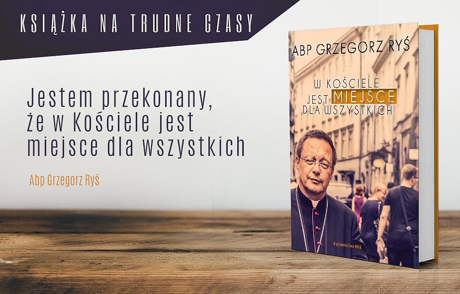 Nowa książka abpa Grzegorza Rysia. Przeczytaj fragment