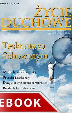 Życie Duchowe nr 102/2020 (Wiosna)