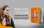 Ta rozmowa z Martą Żmudą Trzebiatowską zmienia perspektywę. Przeczytaj fragment nowej książki Kasi Olubińskiej