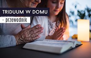 Domowa liturgia Triduum Paschalnego. Jak modlić się we własnym domu?