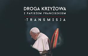 Droga Krzyżowa z papieżem Franciszkiem. Dołączmy, aby nie był wtedy sam [TRANSMISJA]