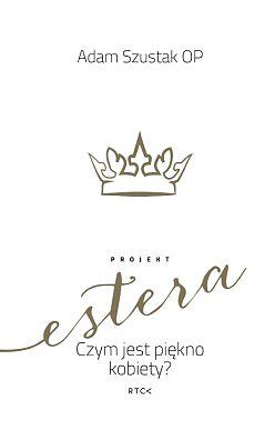 Projekt Estera Czym jest piękno kobiety?