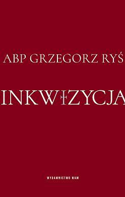 Inkwizycja / abp Grzegorz Ryś
