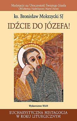 Idźcie do Józefa!
