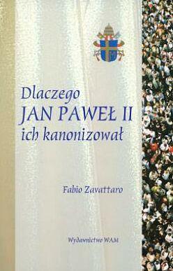 Dlaczego Jan Paweł II ich kanonizował?