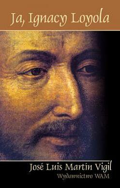Ja, Ignacy Loyola