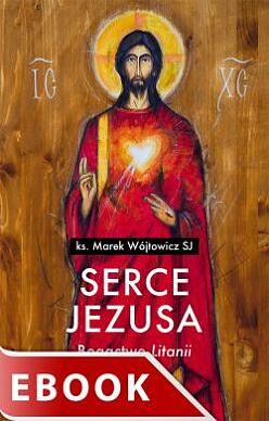 "Serce Jezusa Bogactwo ""Litanii"""