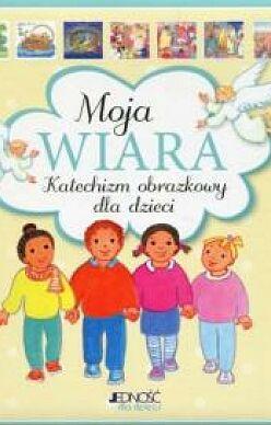 Moja wiara Katechizm obrazkowy dla dzieci